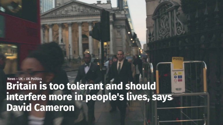 Still taken from The Haystack documentary on surveillance in the UK. The image shows people walking along a crowded street in central London and a news headline which says 'Britain is too tolerant and should interfere more in people's lives, says David Cameron'